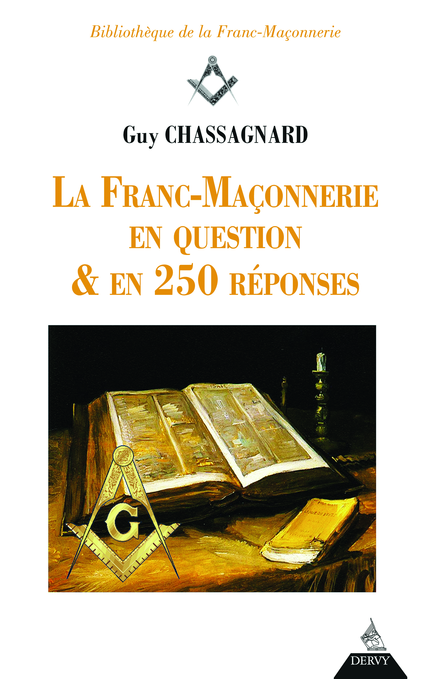 LA FRANC-MACONNERIE EN QUESTION & EN 250 REPONSES