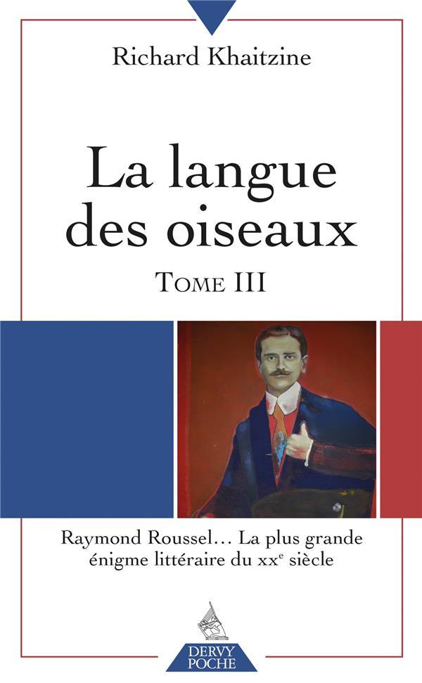 LA LANGUE DES OISEAUX, RAYMOND ROUSSEL