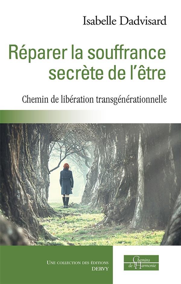 REPARER LA SOUFFRANCE SECRETE DE L'ETRE
