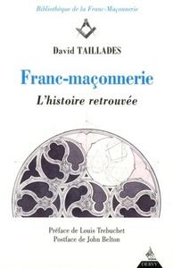FRANC-MACONNERIE L'HISTOIRE RETROUVEE