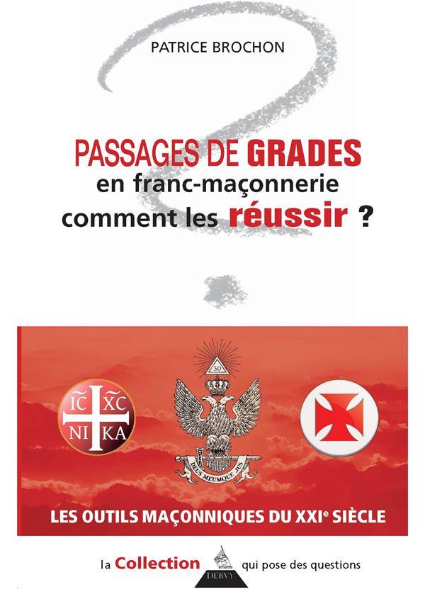 PASSAGES DE GRADES EN FRANC-MACONNERIE, COMMENT LES REUSSIR ?