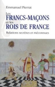 LES FRANCS-MACONS ET LES ROIS DE FRANCE