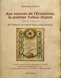AUX SOURCES DE L'ECOSSISME, LE PREMIER TUILEUR ILLUSTRE (XVIIIEME SIECLE)