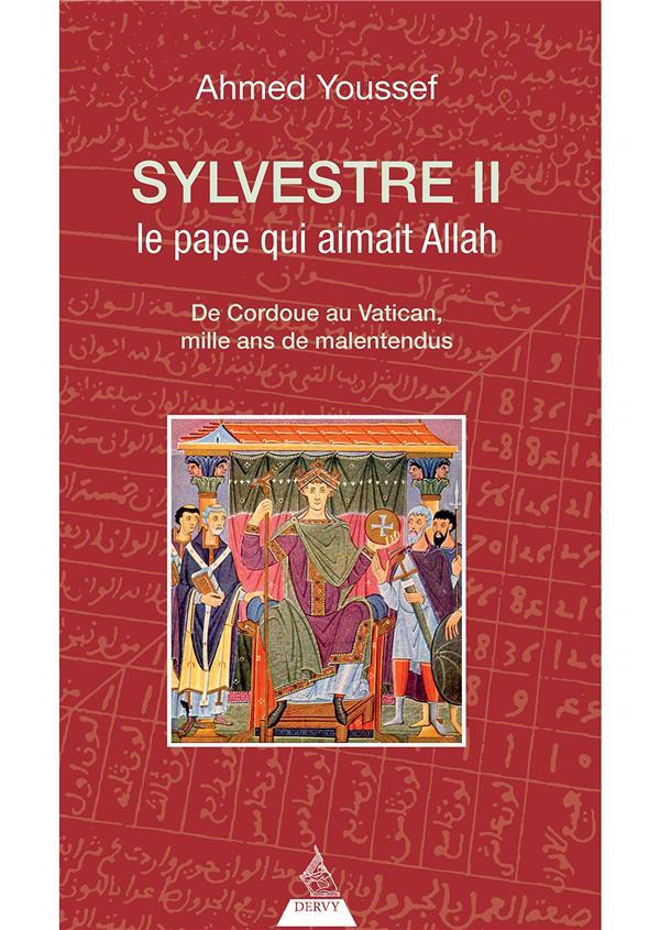 SYLVESTRE II LE PAPE QUI AIMAIT ALLAH