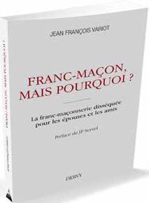 FRANC-MACONS ! MAIS POURQUOI ?