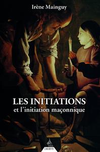LES INITIATIONS ET L'INITIATION MACONNIQUE