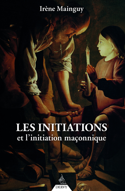 LES INITIATIONS ET L'INITIATION MACONNIQUE