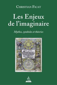 LES ENJEUX DE L'IMAGINAIRE - MYTHES, SYMBOLES ET THEORIES