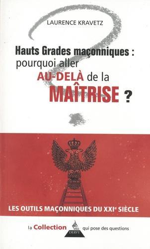 HAUTS GRADES MACONNIQUES :POURQUOI ALLER AU-DELA DE LA MAITRISE ?