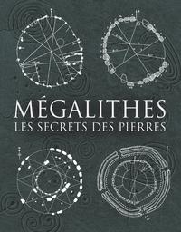 MEGALITHES - LES SECRETS DES PIERRES
