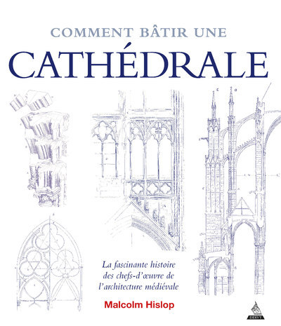 COMMENT BATIR UNE CATHEDRALE