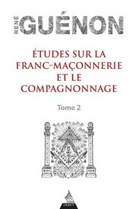 ETUDES SUR LA FRANC-MACONNERIE ET LE COMPAGNONNAGE - TOME 2 - VOL02