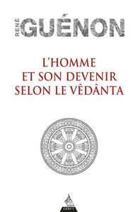 L'HOMME ET SON DEVENIR SELON LE VEDANTA