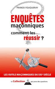 ENQUETES MACONNIQUES - COMMENT LES REUSSIR ?