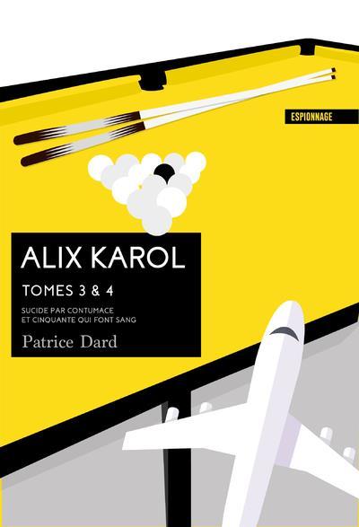 ALIX KAROL - TOME 3 SUICIDE PAR CONTUMACE - TOME 4 ET CINQUANTE QUI FONT SANG