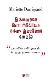 COMMENT LES MEDIAS NOUS PARLENT (MAL)