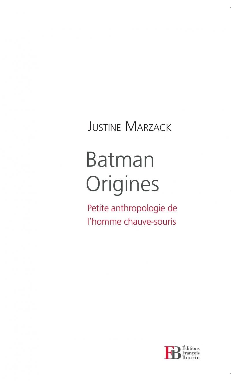 BATMAN ORIGINES - PETITE ANTHROPOLOGIE DE L'HOMME CHAUVE-SOU