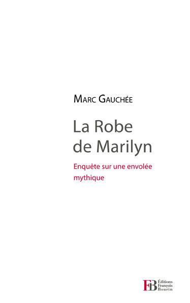 LA ROBE DE MARILYN - ENQUETE SUR UN MYTHE MONDIAL QUE PERSON