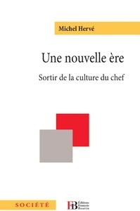 UNE NOUVELLE ERE - SORTIR DE LA CULTURE DU CHEF