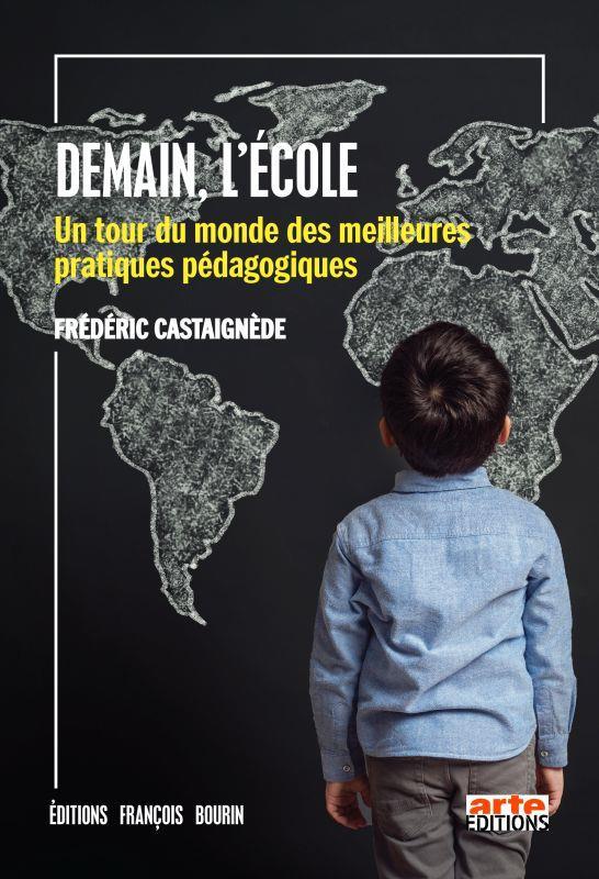 DEMAIN, L'ECOLE - UN TOUR DU MONDE DES MEILLEURES PRATIQUES