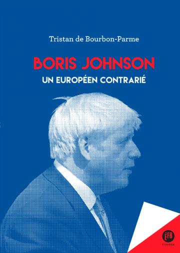 Boris johnson - un europeen contrarie