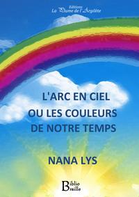 L'ARC-EN-CIEL OU LES COULEURS DE NOTRE TEMPS (LIVRE EN BRAILLE)