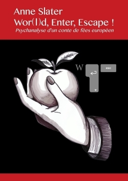 WOR(L)D, ENTER, ESCAPE ! - PSYCHANALYSE D'UN CONTE DE FEES EUROPEEN