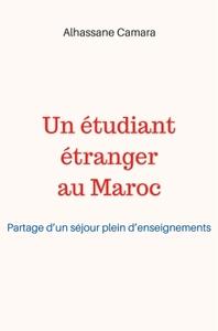 UN ETUDIANT ETRANGER AU MAROC - PARTAGE D'UN SEJOUR PLEIN D'ENSEIGNEMENTS