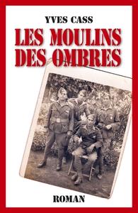 LES MOULINS DES OMBRES