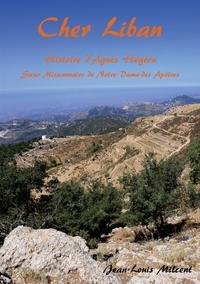 CHER LIBAN - HISTOIRE D'AGNES HEGRON SOEUR MISSIONNAIRE DE NOTRE-DAME-DES APOTRES