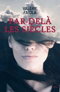 PAR-DELA LES SIECLES - TOME 1