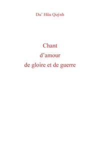 CHANT D'AMOUR DE GLOIRE ET DE GUERRE