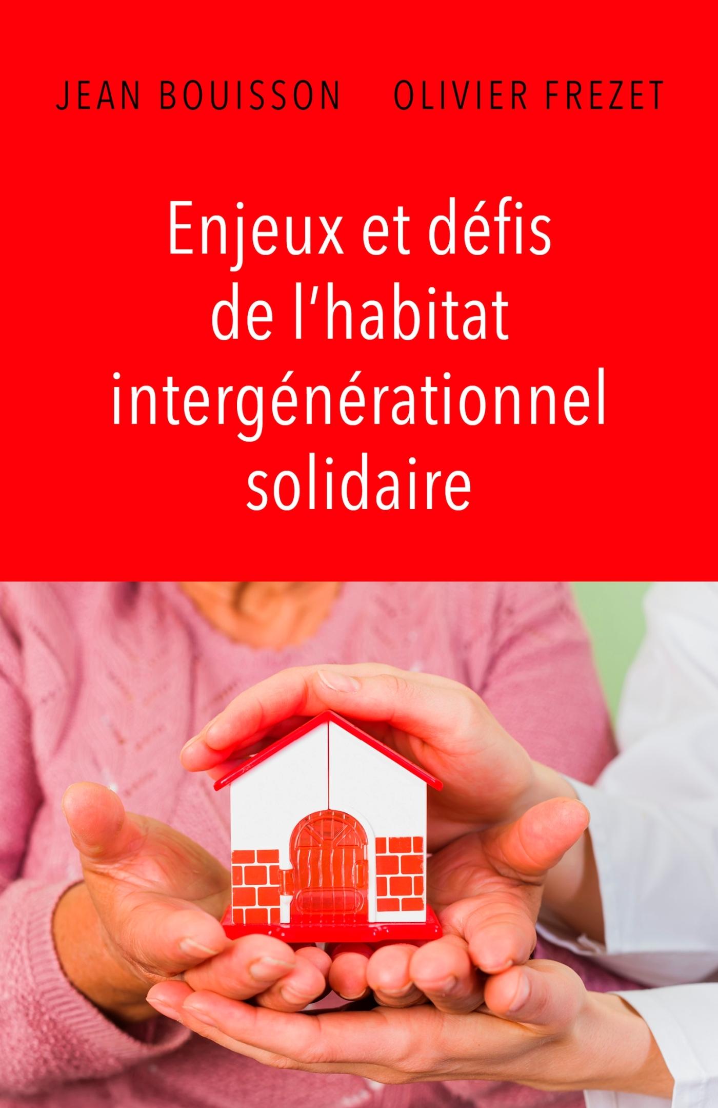 ENJEUX ET DEFIS DE L'HABITAT INTERGENERATIONNEL SOLIDAIRE
