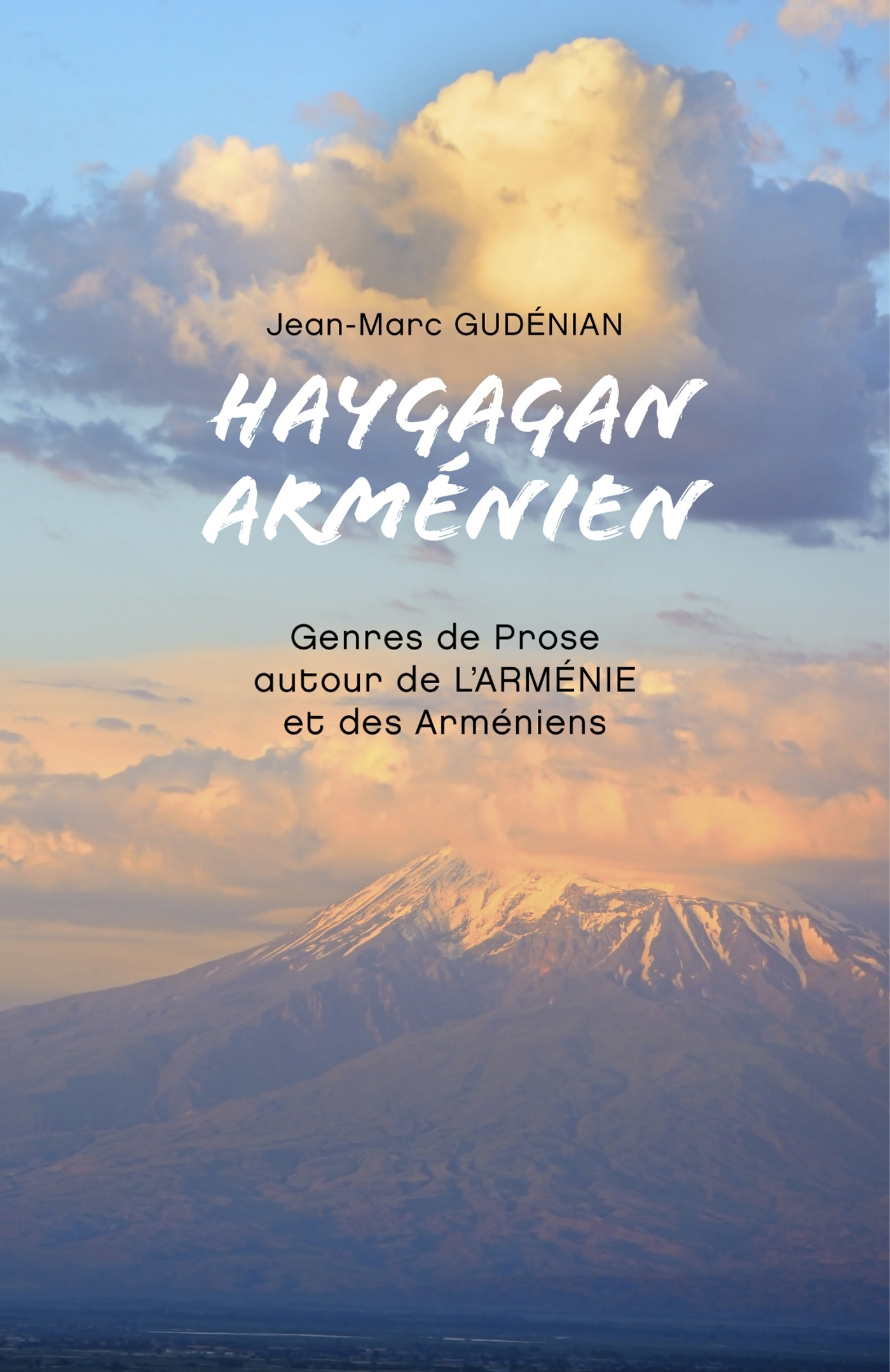 HAYGAGAN ARMENIEN - GENRES DE PROSE AUTOUR DE L'ARMENIE ET DES ARMENIENS