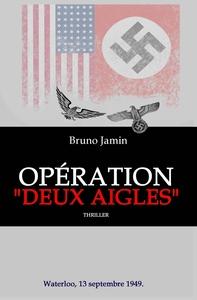 "OPERATION ""DEUX AIGLES"" - WATERLOO, 13 SEPTEMBRE, 1949"