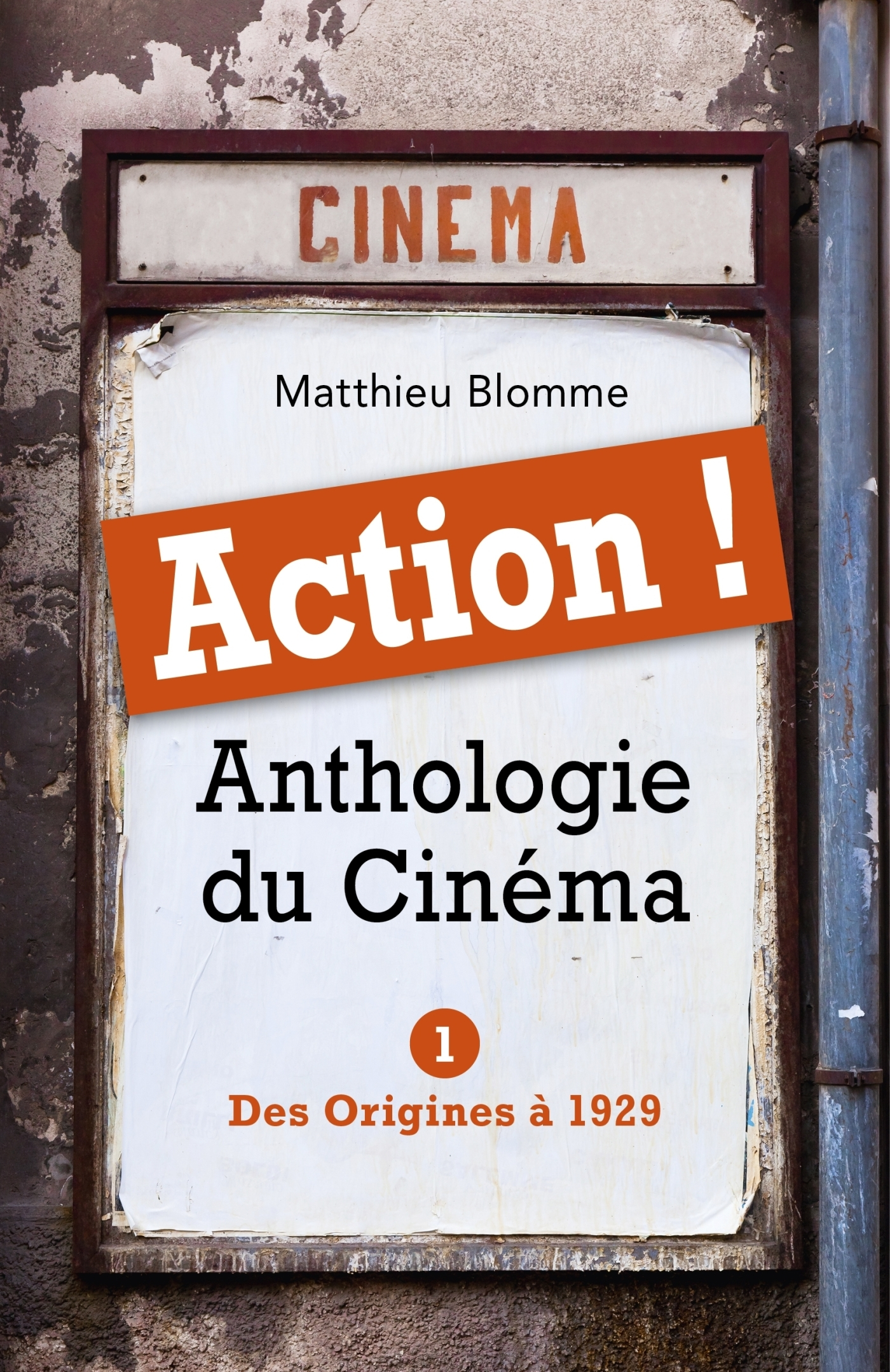 ACTION ! ANTHOLOGIE DU CINEMA - TOME I - DES ORIGINES A 1929