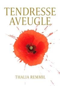 TENDRESSE AVEUGLE