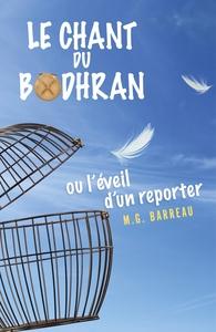 LE CHANT DU BODHRAN - OU L'EVEIL D'UN REPORTER