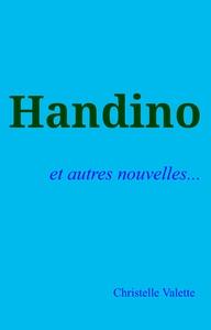 HANDINO - ET AUTRES NOUVELLES...