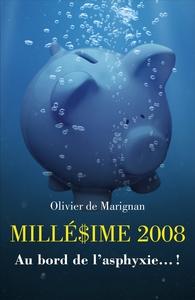 MILLEDIME 2008 - AU BORD DE L'ASPHYXIE...!
