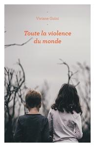TOUTE LA VIOLENCE DU MONDE