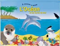 JE DECOUVRE LA NATURE - L'OCEAN ET LES BORDS DE MER