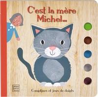COMPTINES ET JEUX DE DOIGTS - C'EST LA MERE MICHEL...