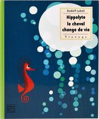 HIPPOLYTE LE CHEVAL CHANGE DE VIE