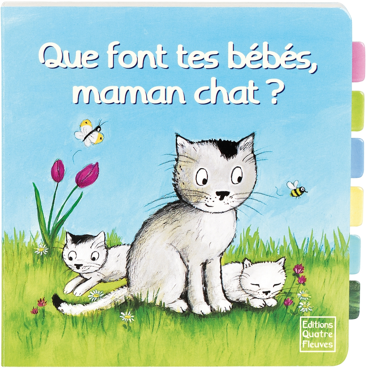 LIVRES A ONGLETS - QUE FONT TES BEBES, MAMAN CHAT ?