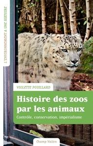 HISTOIRE DES ZOOS PAR LES ANIMAUX - IMPERIALISME, CONTROLE,