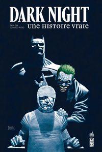 VERTIGO DELUXE - DARK NIGHT : UNE HISTOIRE VRAIE