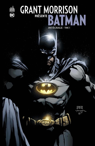 DC SIGNATURES - GRANT MORRISON PRESENTE BATMAN INTEGRALE TOME 3