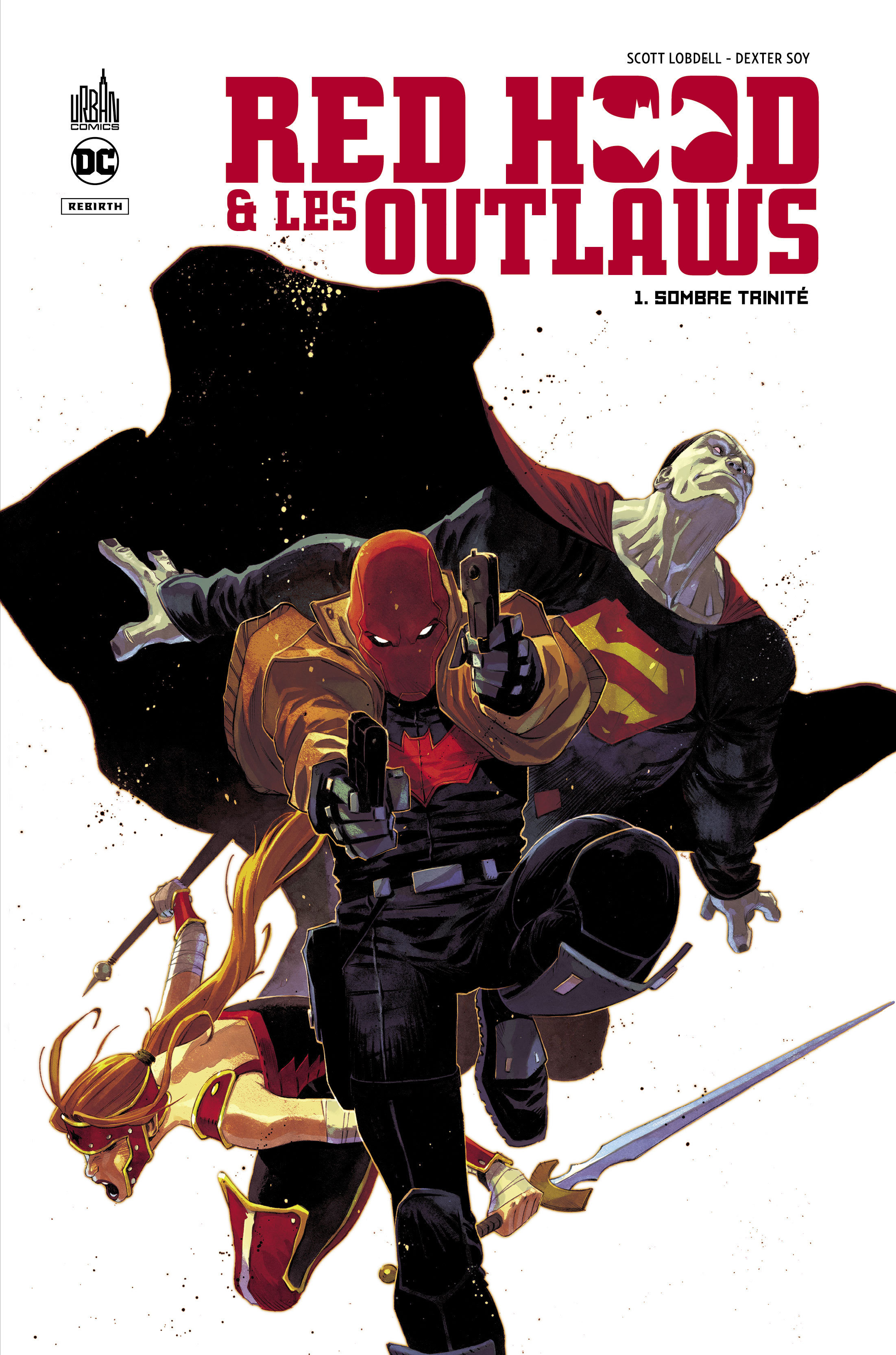DC REBIRTH - RED HOOD & THE OUTLAWS TOME 1