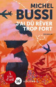 J'AI DU REVER TROP FORT - 2 VOLUMES